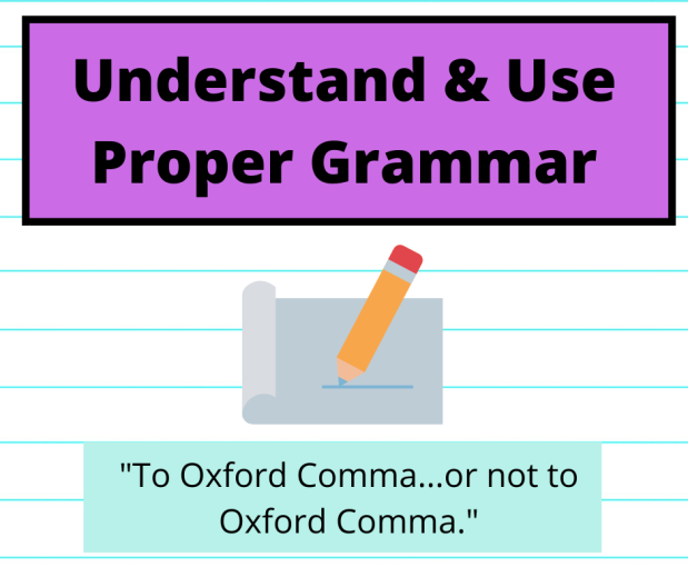 Use Proper Grammar